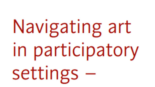 Navigating art in participatory settings – issues for artists and employers