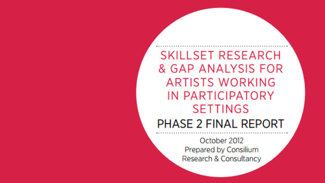 Skillset Research and Gap Analysis for Artists Working in Participatory Settings: Phase 2 Final Report