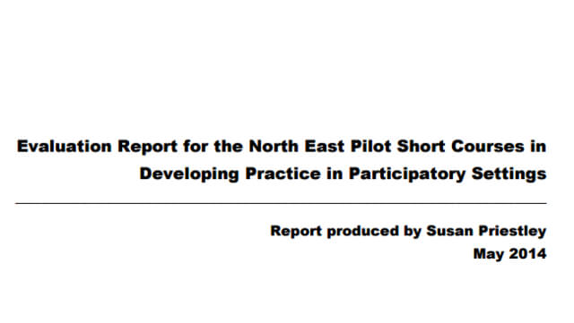 Evaluation Report for the North East Pilot Short Courses in Developing Practice in Participatory Settings