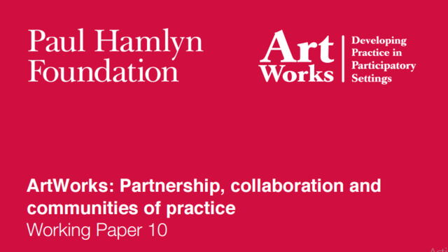 ArtWorks: Partnership, collaboration and communities of practice Working Paper 10