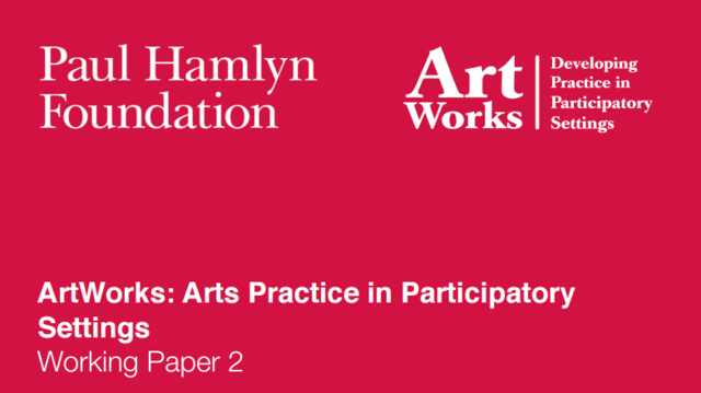 ArtWorks: Arts Practice in Participatory Settings Working Paper 2