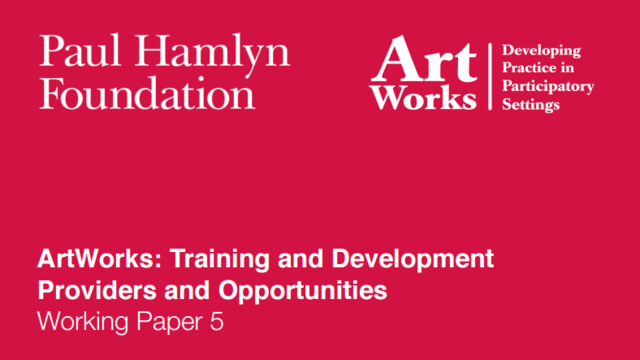 ArtWorks: Training and Development Providers and Opportunities Working Paper 5